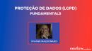 PROTEÇÃO DE DADOS (LGPD) FUNDAMENTALS