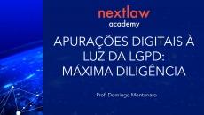 Apurações Digitais à Luz da LGPD: Máxima Diligência